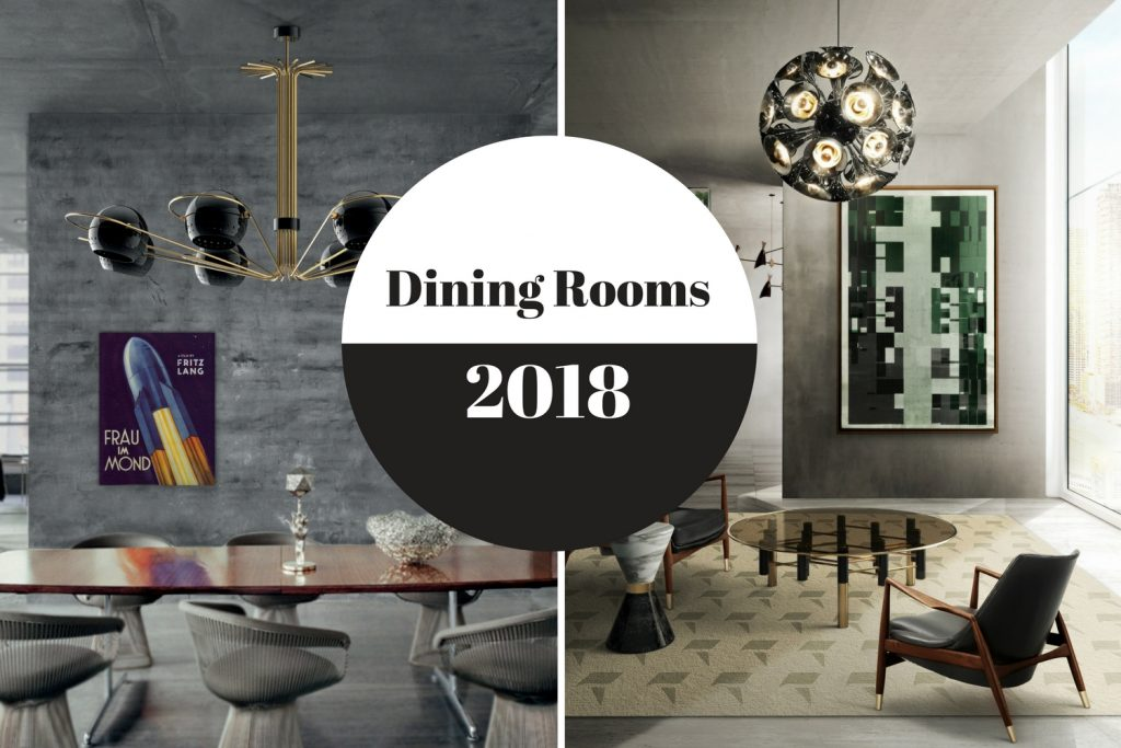 Dining Room Trends What You Should Look For In 2018 Dining Room