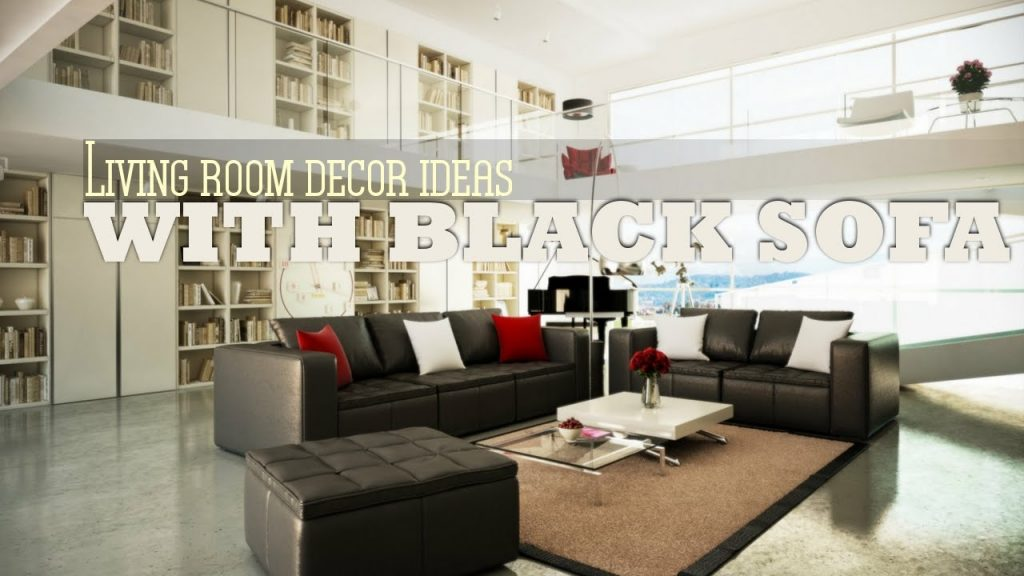 Living Room Decor Ideas With Black Sofa Youtube