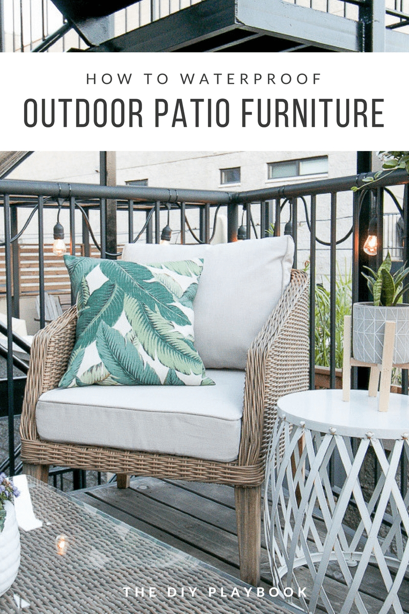 An Easy Way To Waterproof Patio Furniture The Diy Playbook