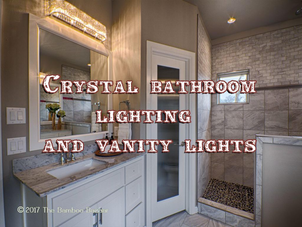 Crystal Bathroom Lighting Vanity Lights A Guide To The Best Of 2018