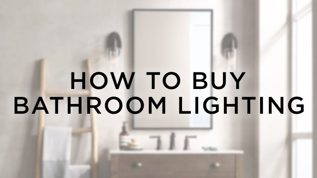 How To Buy Bathroom Lighting Buying Guide Lamps Plus Youtube