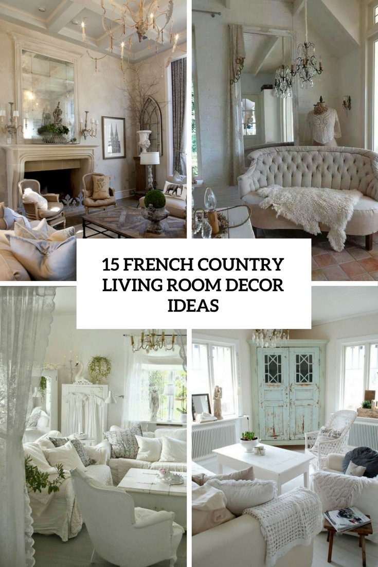15 French Country Living Room Dcor Ideas Shelterness