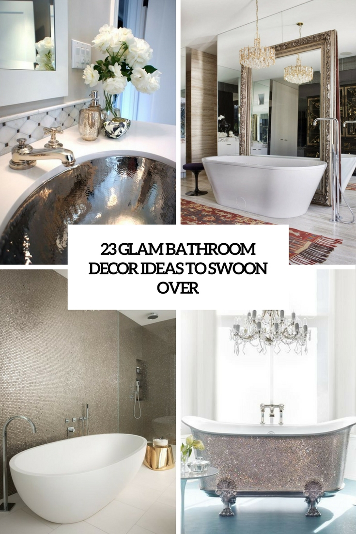 23 Glam Bathroom Decor Ideas To Swoon Over Digsdigs