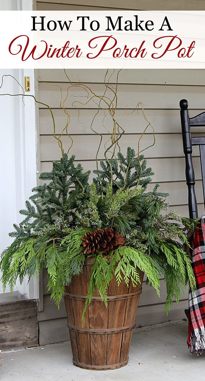 How To Make Winter Porch Pots Holidays Christmas Porch