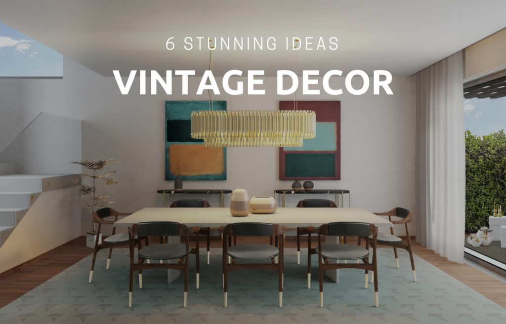 Vintage Interior Design Ideas You Were Desperately Looking For