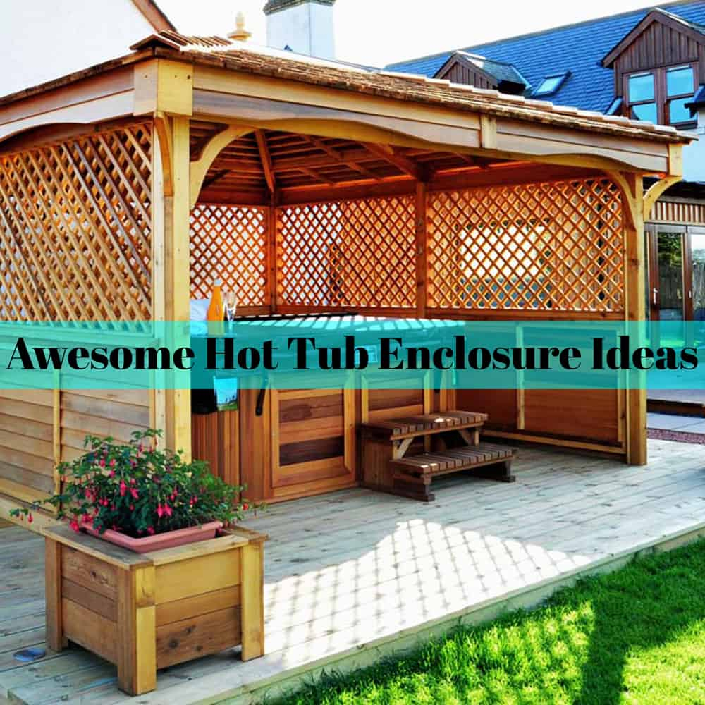 30 Awesome Hot Tub Enclosure Ideas For Your Backyard The Rex Garden