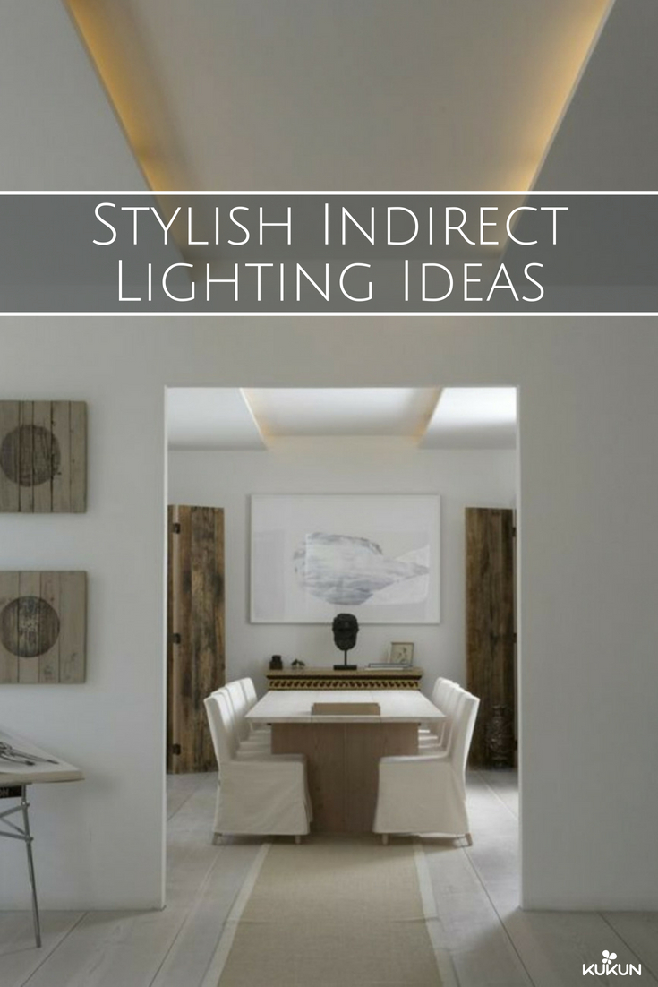 Indirect Lighting Ideas Make Your Home More Stylish Lighting