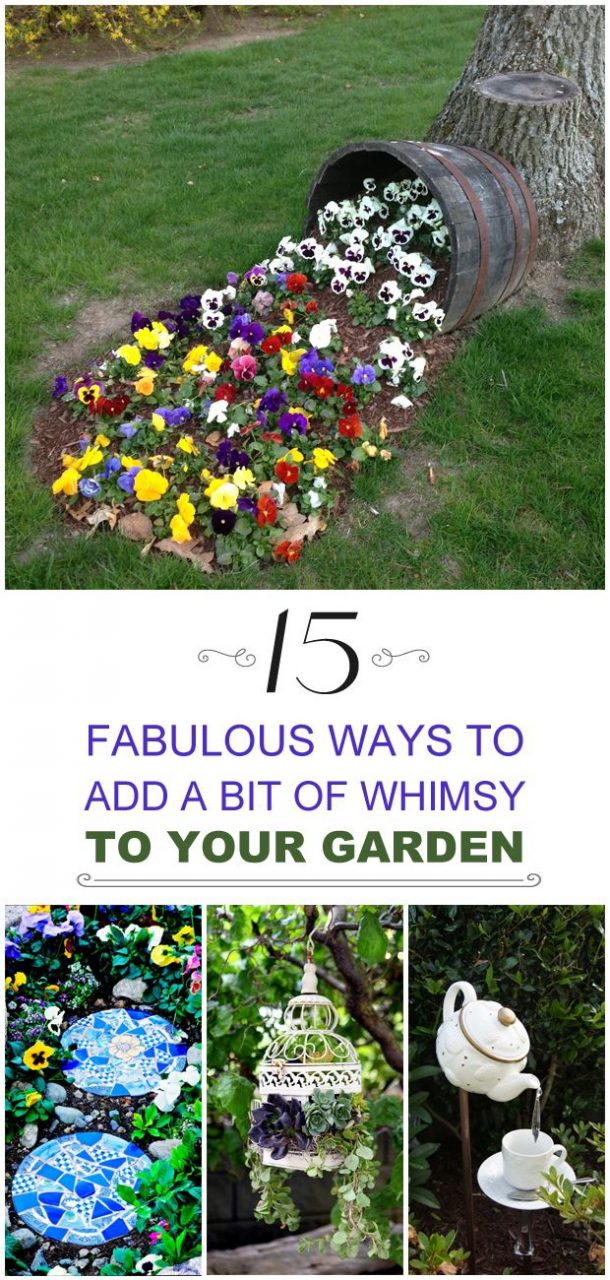 15 Fabulous Ways To Add A Bit Of Whimsy To Your Garden Gardening