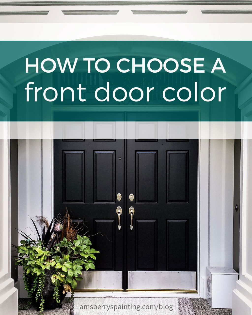How To Choose A Front Door Color Amsberrys Painting