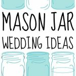 DIY Mason Jar Wedding Ideas