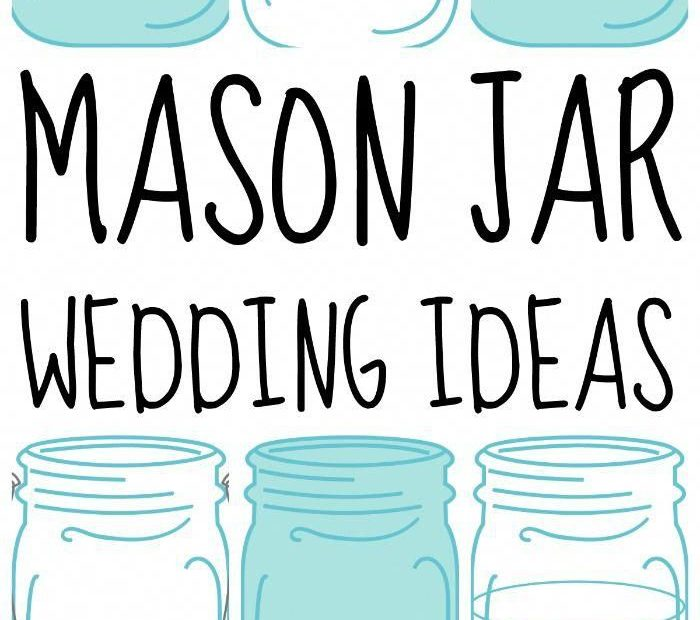Over 80 Mason Jar Wedding Ideas Wedding Mason Jar Wedding Favors