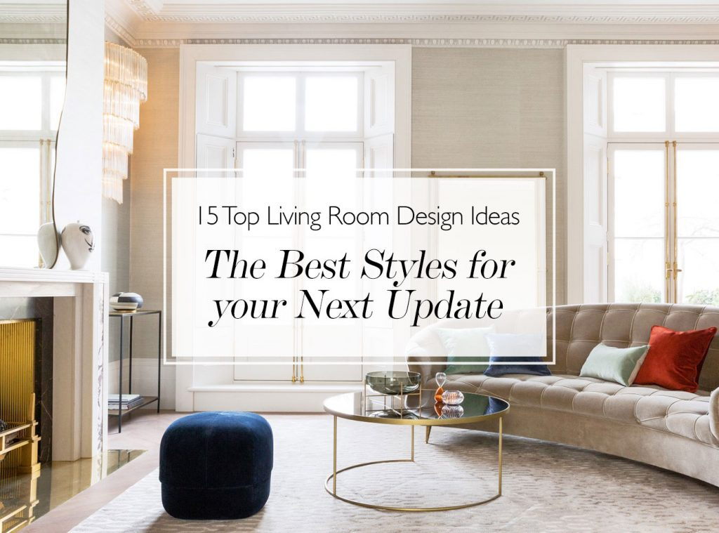 15 Of The Best Living Room Decor Ideas Update Your Living Room Design