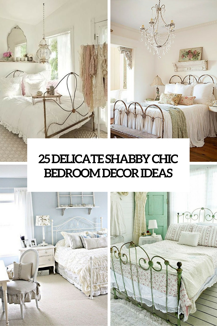 25 Delicate Shab Chic Bedroom Decor Ideas Shelterness