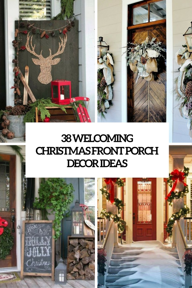 38 Welcoming Christmas Front Porch Dcor Ideas Digsdigs