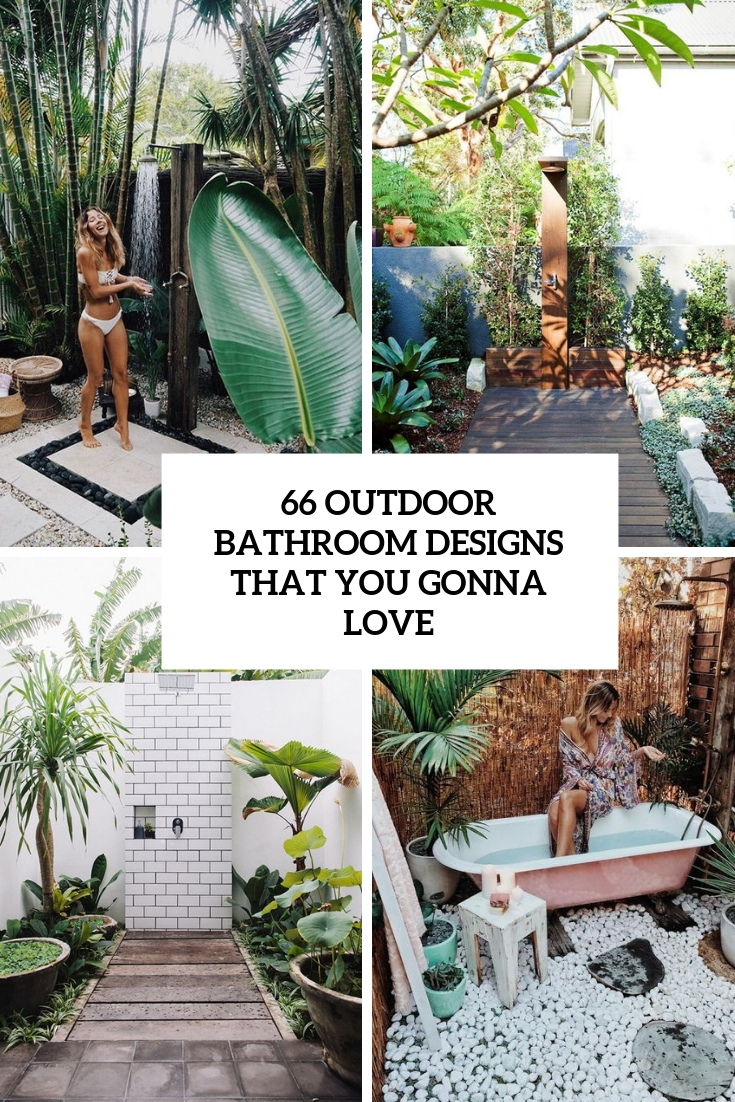 66 Outdoor Bathroom Designs That You Gonna Love Digsdigs