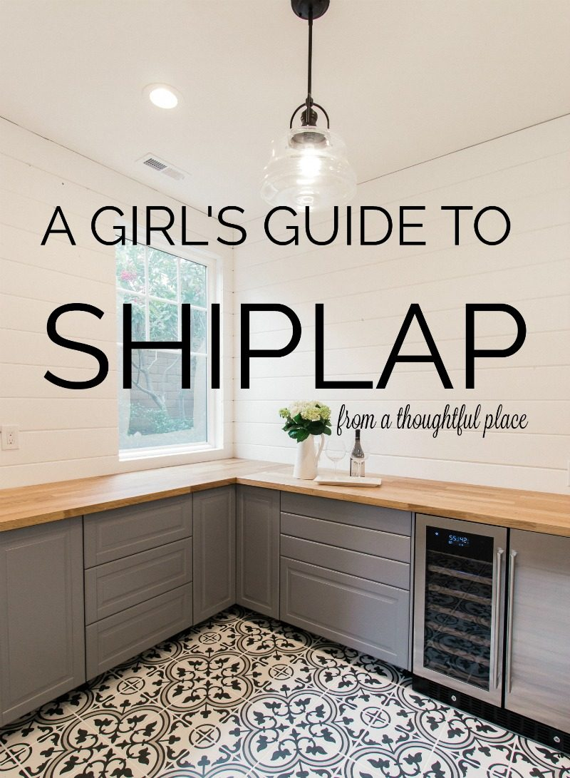 A Girls Guide To Shiplap A Thoughtful Place