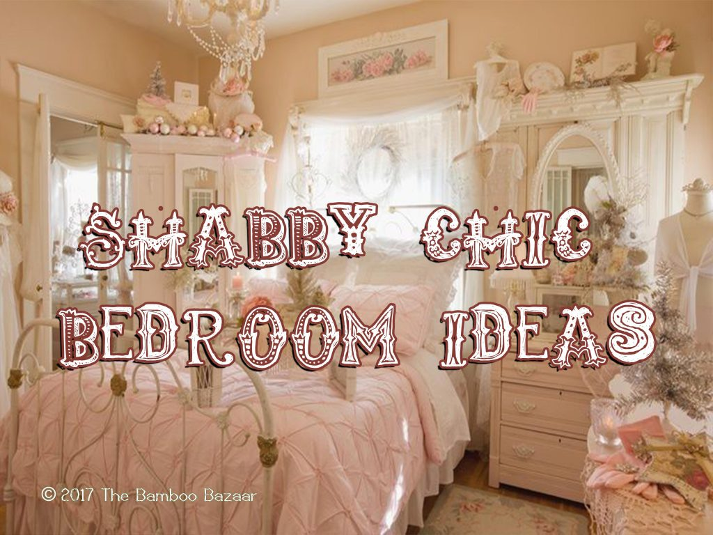Shab Chic Bedroom Ideas How To Transform With Vintage Style