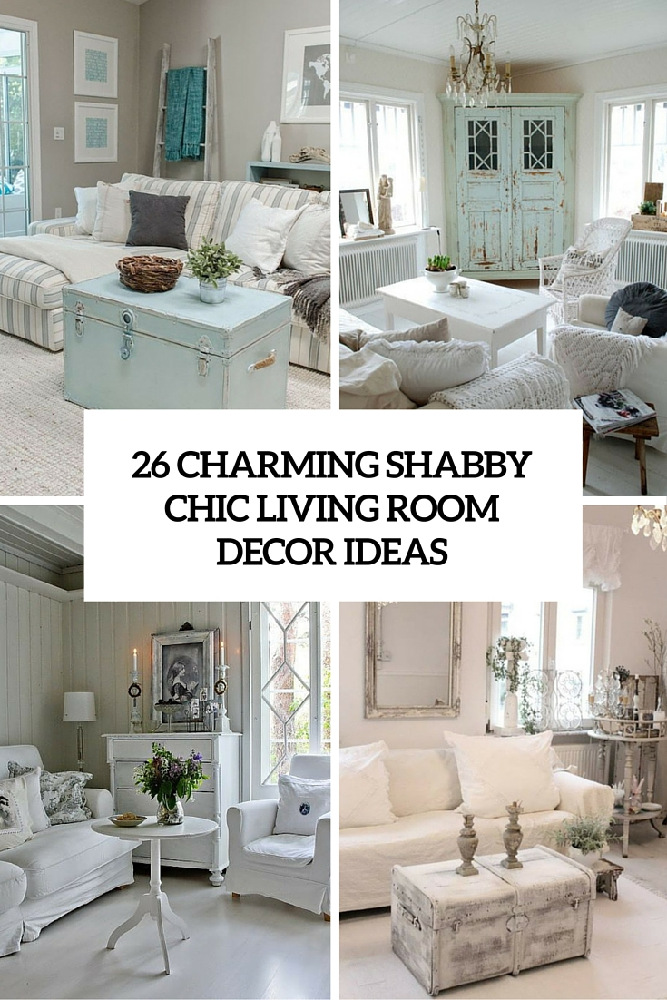 26 Charming Shab Chic Living Room Dcor Ideas Shelterness