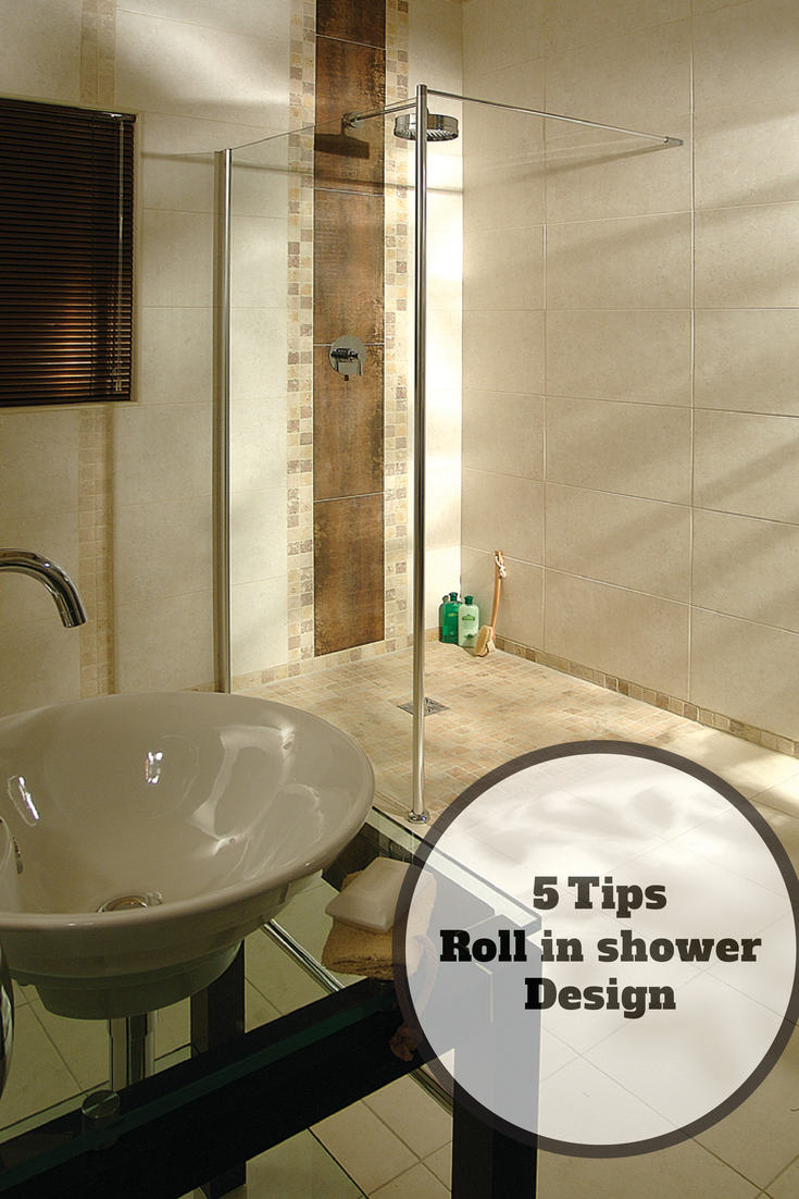 5 Design Tips For A Roll In Shower For An Elderly Parent Handicap